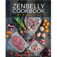 The Zenbelly Cookbook by Miller, Simone, 9781628600216