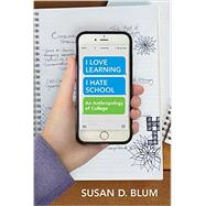 I Love Learning; I Hate School by Blum, Susan D., 9781501700217