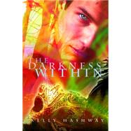 The Darkness Within by Hashway, Kelly, 9781633920217