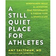 A Still Quiet Place for Athletes by Saltzman, Amy, M.D.; Thompson, Jim, 9781684030217