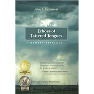 Echoes of Tattered Tongues by Guzlowski, John Z.; Fishman, Charles Adès, 9781607720218