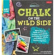 Chalk on the Wild Side by Kaehler, Lori King; Starry, Donna, 9781633220218