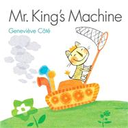 Mr. King's Machine by Cote, Genevieve, 9781771380218