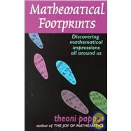 Mathematical Footprints Discovering Mathematics Everywhere by Pappas, Theoni, 9781884550218