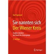 Sie Nannten Sich Der Wiener Kreis by Sigmund, Karl, 9783658180218
