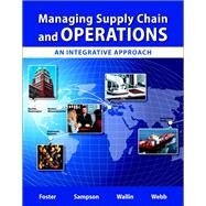 Managing Supply Chain and Operations An Integrative Approach Plus MyOMLab with Pearson eText -- Access Card Package by Foster, S. Thomas; Sampson, Scott E.; Wallin, Cynthia; Webb, Scott W., 9780134110219