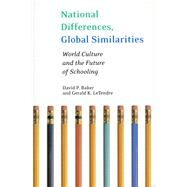 National Differences, Global Similarities by Baker, David, 9780804750219