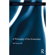 A Philosophy of the Screenplay by Nannicelli; Ted, 9781138210219