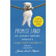 Promise Land My Journey through America's Self-Help Culture by Lamb-Shapiro, Jessica, 9781439100219