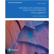 Theories of Counseling and Psychotherapy: A Case Approach, 4/e by Murdock, 9780134240220