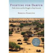 Fighting for Darfur Public Action and the Struggle to Stop Genocide by Hamilton, Rebecca; Farrow, Mia, 9780230100220