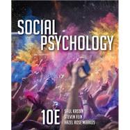 Social Psychology by Kassin, Saul; Fein, Steven; Markus, Hazel Rose, 9781305580220