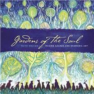 Gardens of the Soul by Nolton, Faith, 9781611250220