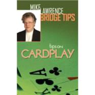 Tips on Card Play by Lawrence, Mike, 9781771400220