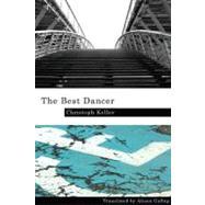 The Best Dancer by Keller, Christoph, 9781932010220