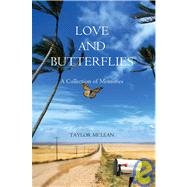 Love and Butterflies : A Collection of Memories by McLean, Taylor, 9780595510221