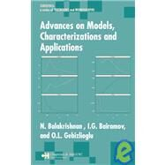 Advances on Models, Characterizations and Applications by Balakrishnan; N., 9780824740221