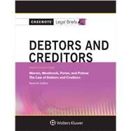 Casenote Legal Briefs for Debtors and Creditors, Keyed to Warren, Westbrook, Porter, and Pottow by Casenote Legal Briefs, 9781454830221