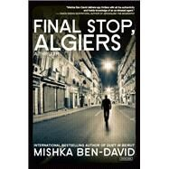 Final Stop, Algiers by Ben-david, Mishka; Hope, Ronnie, 9781468310221