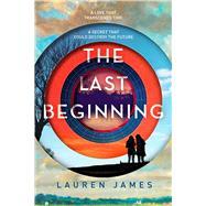The Last Beginning by James, Lauren, 9781510710221