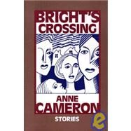 Bright's Crossing by Cameron, Anne, 9781550170221