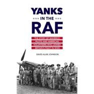 Yanks in the RAF by JOHNSON, DAVID ALAN, 9781633880221