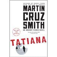 Tatiana An Arkady Renko Novel by Smith, Martin Cruz, 9781439140222