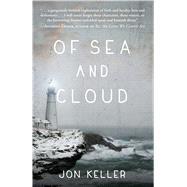 Of Sea and Cloud by Keller, Jon, 9781440580222
