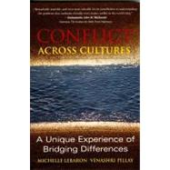 Conflict Across Cultures : A Unique Experience of Bridging Differences