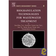 Biogranulation Technologies for Wastewater Treatment by Tay; Tay; Liu; Show; Ivanov, 9780080450223