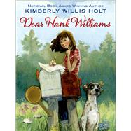 Dear Hank Williams by Holt, Kimberly Willis, 9780805080223