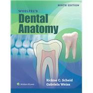 Woelfels Dental Anatomy by Scheid, Rickne C.; Weiss, Gabriela, 9781496320223