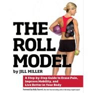The Roll Model by Miller, Jill; Starrett, Kelly, 9781628600223