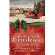 A Patchwork Christmas Collection by Miller, Judith McCoy; Moser, Nancy; Whitson, Stephanie Grace, 9781634090223