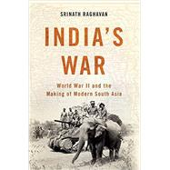 India's War by Raghavan, Srinath, 9780465030224
