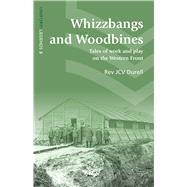 Whizzbangs and Woodbines by Durrell, J. C. V., 9781910500224