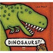 Dinosaurs?! by Prap, Lila, 9780735840225