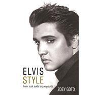 Elvis Style by Goto, Zoey, 9780993000225