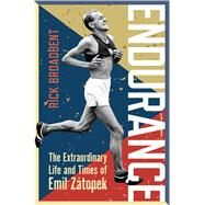 Endurance The Extraordinary Life and Times of Emil Zátopek by Broadbent, Rick, 9781472920225