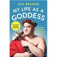 My Life As a Goddess by Branum, Guy, 9781501170225