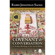 Covenant & Conversation: A Weekly Reading of the Jewish Bible: Leviticus: The Book of Holiness by Sacks, Jonathan, Rabbi, 9781592640225