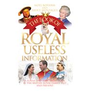 The Book of Royal Useless Information by Botham, Noel; Montague, Bruce, 9781784180225
