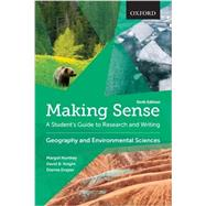 Making Sense in Geography and Environmental Sciences A Student's Guide to Research and Writing by Northey, Margot; Draper, Dianne; Knight, David B., 9780199010226