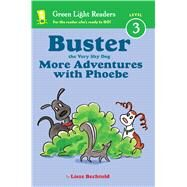 Buster the Very Shy Dog, More Adventures With Phoebe by Bechtold, Lisze, 9781328900227