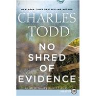 No Shred of Evidence by Todd, Charles, 9780062440228
