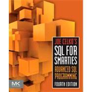 Joe Celko's SQL for Smarties by Celko, Joe, 9780123820228