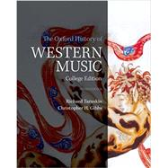 The Oxford History of Western Music by Taruskin, Richard; Gibbs, Christopher H., 9780190600228
