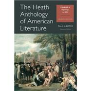 The Heath Anthology of American Literature Volume A by Lauter, Paul; Yarborough, Richard; Alberti, John; Brady, Mary Pat; Justice, Daniel, 9781133310228