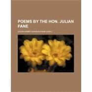 Poems by the Hon. Julian Fane by Fane, Julian Henry Charles, 9781154580228