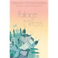 Palace of Mirrors by Haddix, Margaret Peterson, 9781481420228